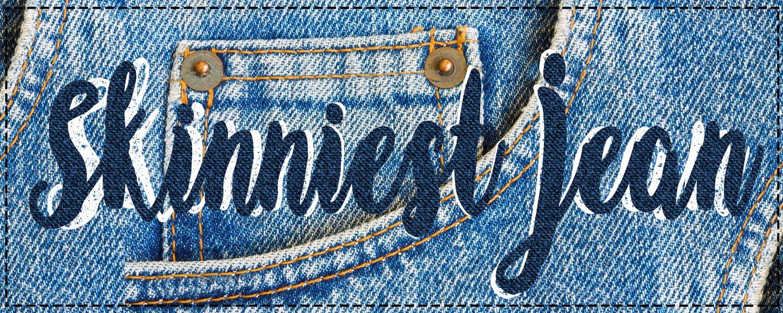 Skinniest Jean