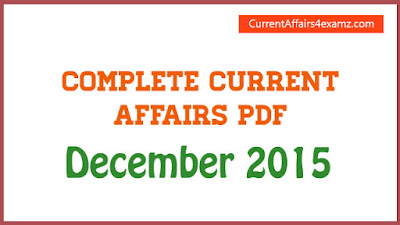Current Affairs Complete PDF December 2015