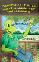 Thurston T. Turtle and the Legend of the Lemonade by Micki Bare