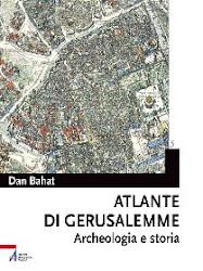 Un nuovo atlante di Gerusalemme