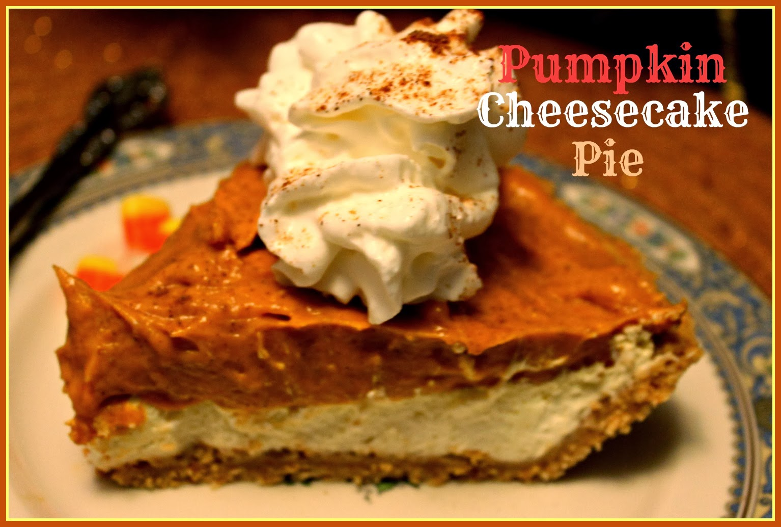 Sweet Tea and Cornbread: Pumpkin Cheesecake Pie!