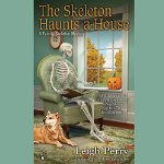 The Skeleton Haunts a House by Leigh Perry. Audiobook Image
