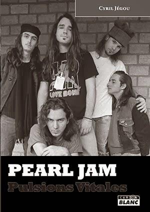Pearl Jam : Pulsions Vitales