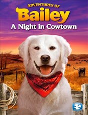 pelicula Adventures of Bailey: A Night in Cowtown (2013)