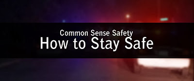 COMMON SENSE SAFETY TIPS