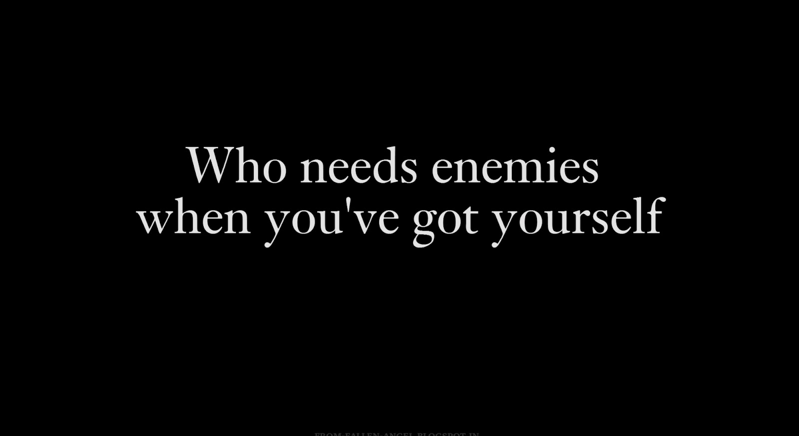 Who needs enemies when you've got yourself