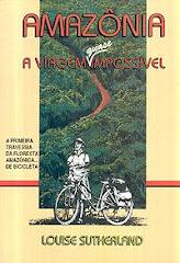 Amazônia - A viagem quase impossível (Louise Sutherland)