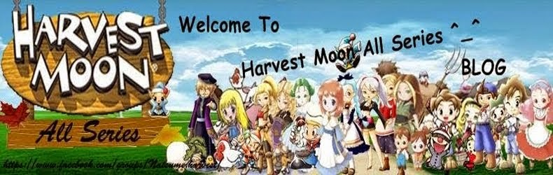 Harvest Moon All Series ^_^