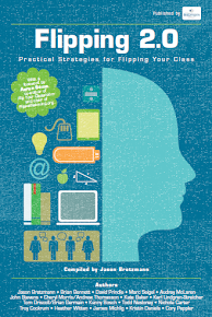 Flipping 2.0:  Practical Strategies for Flipping Your Class (The Bretzmann Group 2013)