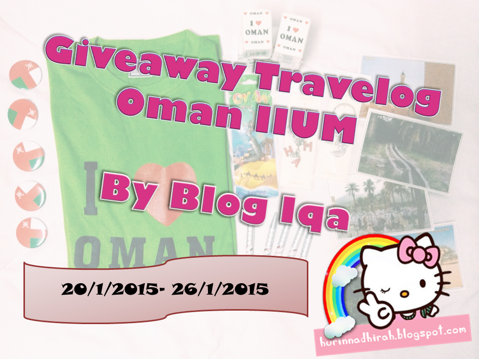 http://hurinnadhirah.blogspot.com/2015/01/giveaway-travelog-oman-iium-by-blog-iqa.html