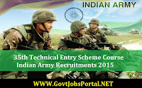 INDIAN ARMY RECRUITMENT 2015 - 35TH TECHNICAL ENTRY SCHEME COURSE