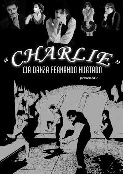 Charlie. Espectáculo basado en la vida y obra del genial Charlie Chaplin