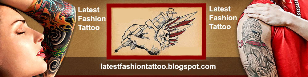 Latest Tattoo Design| Latest Fashion Clothes| Celebrity Fashion