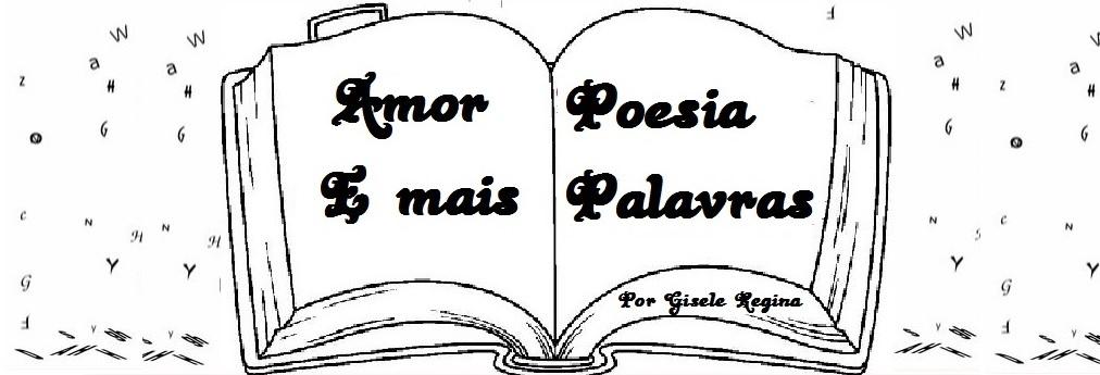 Amor, Poesias e Mais Palavras