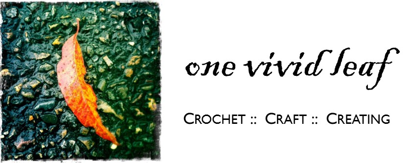 One Vivid Leaf: crochet, craft, creating