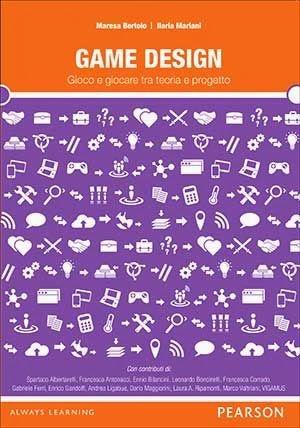 Game Design: gioco e giocare fra teoria e progetto