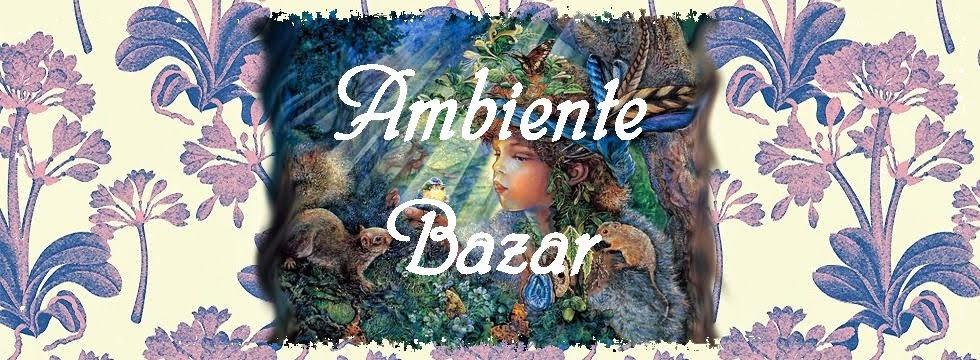 AMBIENTE BAZAR