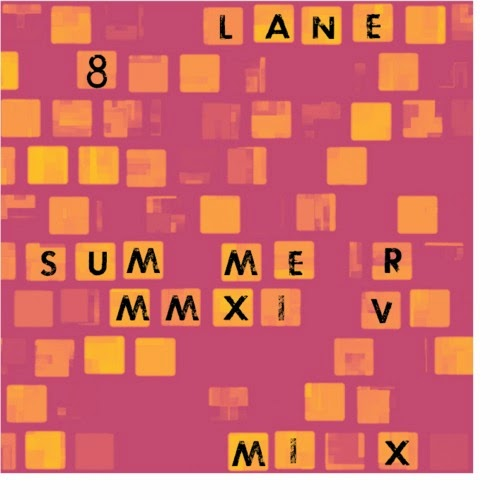 Lane 8 Summer 2014 Mixtape