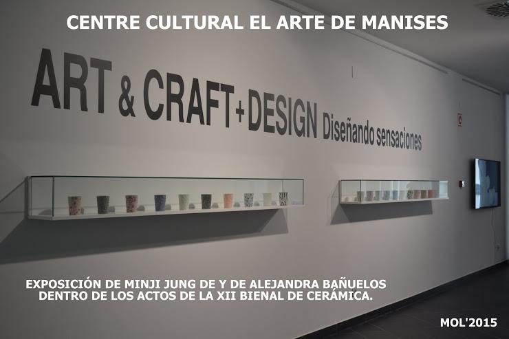 10.11.15 EXPOSICIÓN EN EL CENTRO CULTURAL EL ARTE CON MOTIVO DE LA BIENAL DE CERÁMICA DE MANISES