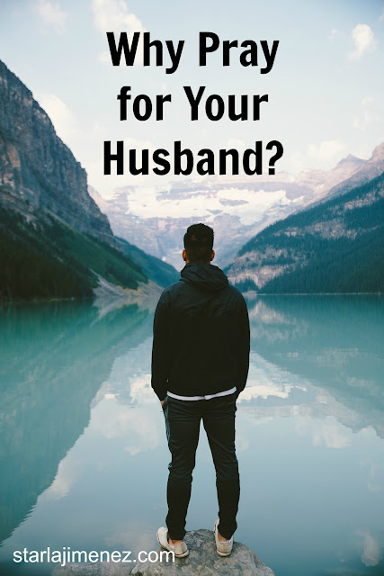 Your husband needs your to pray for him. The blessing of praying for your husband.