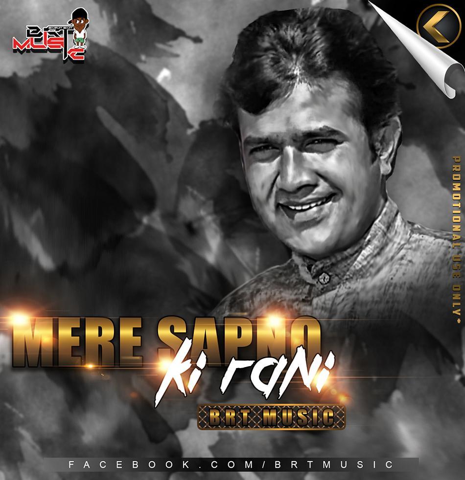Mere Sapno Ki Rani - BRT Music Remix - Indian Dj Remix