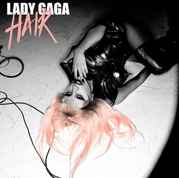 album lady gaga hair single. album lady gaga hair single.