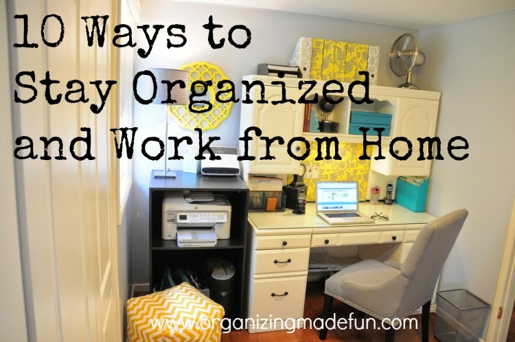 Work smarter not harder how to stay organized and work for How to stay organized at home
