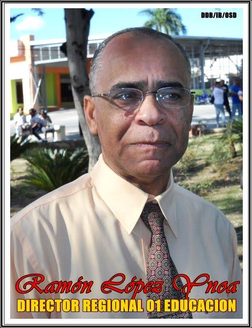 RAMON LOPEZ YNOA, DIRECTOR REGIONAL 01 DE EDUCACIÓN