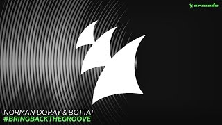 Norman Doray & Bottai - #BringBackTheGroove (Radio Edit)