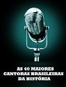 As 40 Maiores Cantoras Brasileiras da História