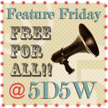 Feature Friday Free For All!!