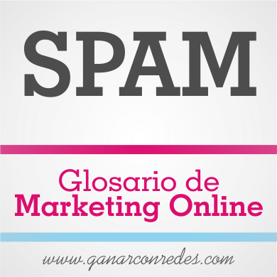 SPAM | Glosario de marketing Online