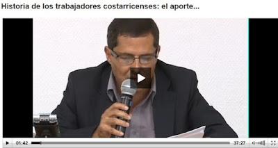 http://videos.fcs.ucr.ac.cr/video/MXO97U7RDWDX/Historia-de-los-trabajadores-costarricenses-el-aporte#