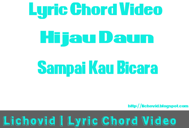 Download Video Clips Musik Hijau Daun – Sampai Kau Bicara