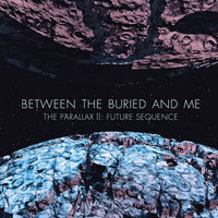 The Top 50 Albums of 2012: 25. Between the Buried and Me -  The Parallax II: Future Sequence