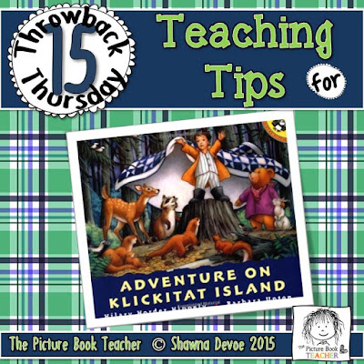 TBT - Adventure on Klickitat Island teaching tips from The Picture Book Teacher.