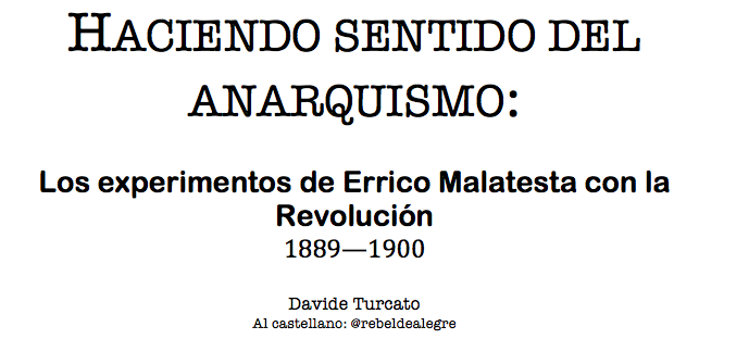 Haciendo sentido del anarquismo: los experimentos de Errico Malatesta con la revolución