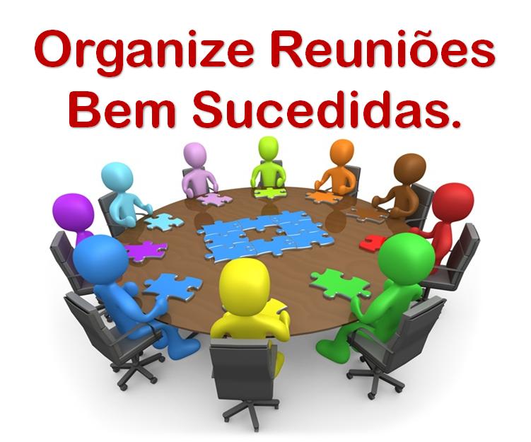 Organize Reuniões Bem Sucedidas.