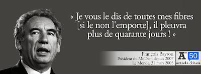 Bayrou ; je vous le dit de toutes mes fibres si le non l'emporte il pleuvra plus de quarante jours