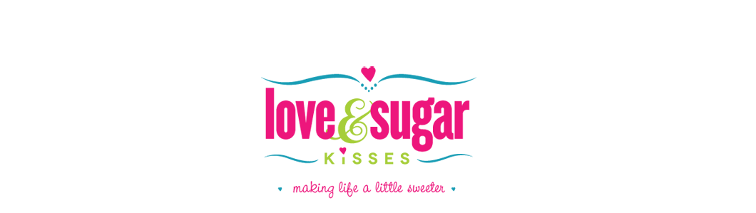 Love &amp; Sugar Kisses