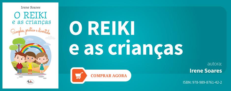 O Reiki e as Crianças de Irene Soares