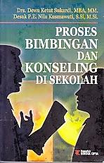 toko buku rahma: buku PROSES BIMBINGAN DAN KONSELING DI SEKOLAH, pengarang dewa sukardi, penerbit rineka cipta