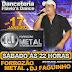 Dia 17 de Janeiro tem Forrozão Metal na Danceteria Flavio´s Dance em Jucurutu/RN