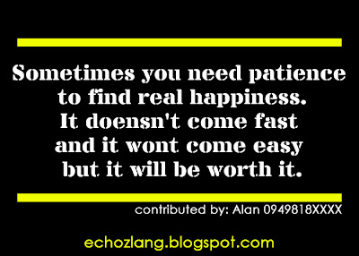 Sometimes you need patience to find happiness.
