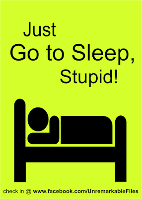Just Go to Sleep, Stupid! -- However much you hate going to sleep at a decent hour, I doubt you hate it as much as I do. But it's time to embark on a quest to get to bed on time, once and for all! (Or at least for a week.) Who's with me?? Join me on Facebook. There are lots of us out there! {posted  @ Unremarkable Files}