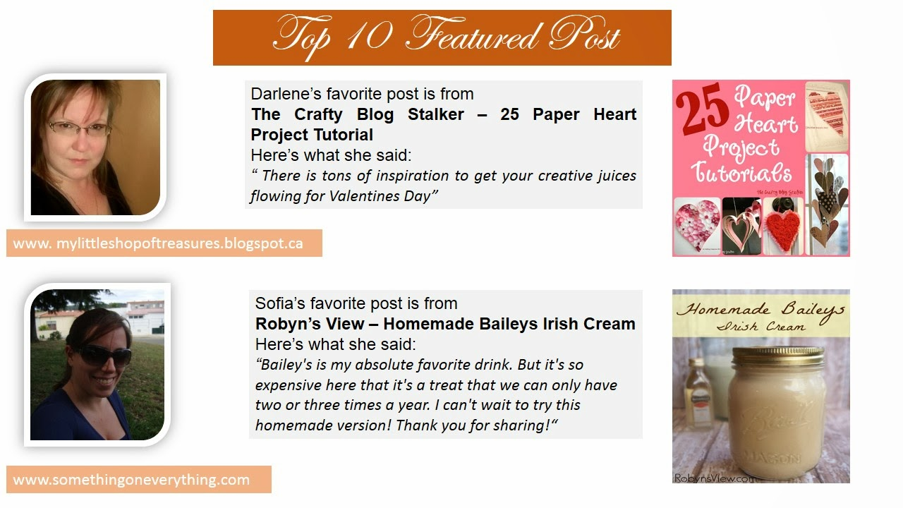 Top 10 Post Features. Darlene picked 25 Paper Heart Project Tutorial and Sofia picked Homemade Baileys Irish Cream.