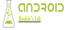 Android Rookie's Lab