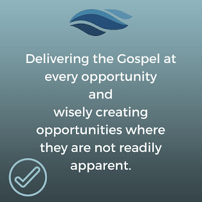 Delivering the Gospel at every opportunity.
