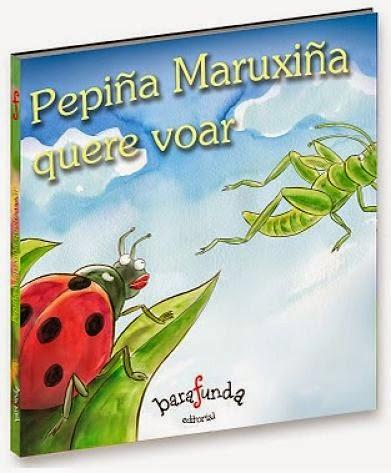 http://barafundabarafunda.blogspot.com.es/2013/11/pepina-maruxina-quere-voar-o-libro.html
