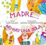 """Cuento literatura infantil: """"Madre no hay una sola"""" de Niré Collazo"""